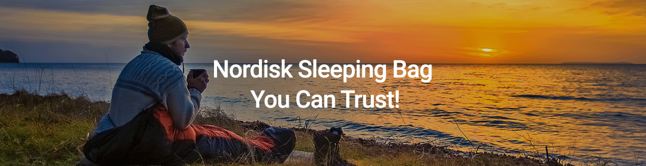 A SLEEPING BAG YOU CAN TRUST! - Nordisk Since 1901